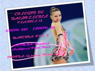 COLEGIO DE BACHILLERES PLANTEL 13 GRUPO: 207 EQUIPO: 06 MATERIA: T.I.C. 2 ALUMNA: Mendoza Audiffred Frida Itzel .