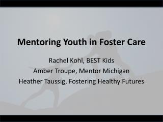 Mentoring Youth in Foster Care