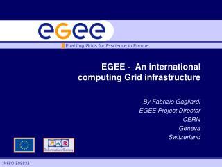 EGEE - An international computing Grid infrastructure