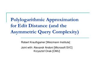Polylogarithmic Approximation for Edit Distance (and the Asymmetric Query Complexity)