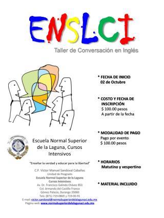 C.P. Víctor Manuel Sandoval Cabañas Unidad de Posgrado Escuela Normal Superior de la Laguna Cursos Intensivos Av. Dr. F