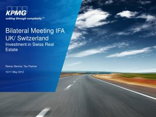 Bilateral Meeting IFA UK/ Switzerland Investment in Swiss Real Estate