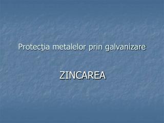 Protec ţia metalelor prin galvanizare