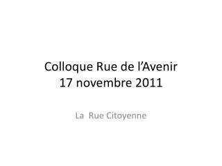 Colloque Rue de l ' Avenir 17 novembre 2011
