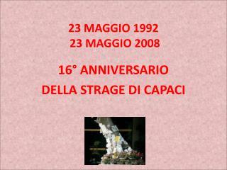 23 MAGGIO 1992 23 MAGGIO 2008