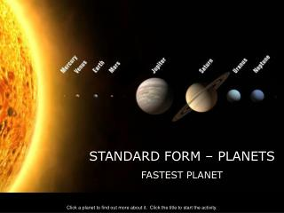 STANDARD FORM – PLANETS FASTEST PLANET