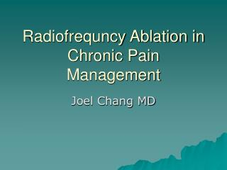 Radiofrequncy Ablation in Chronic Pain Management