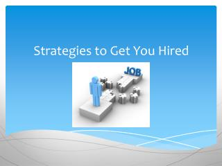 Strategies to Get You Hired