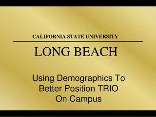 A Demographic Profile of California: The Challenge to Equity and TRIO Professionals A Case Study