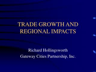 TRADE GROWTH AND REGIONAL IMPACTS