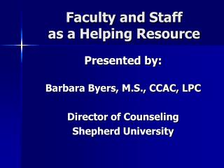 Faculty and Staff  as a Helping Resource