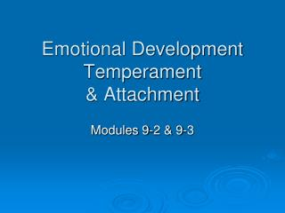Emotional Development Temperament & Attachment