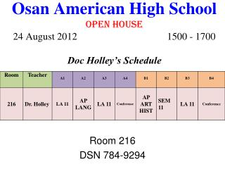 Osan American High School OPEN HOUSE 24 August 2012 1500 - 1700 Doc Holley's