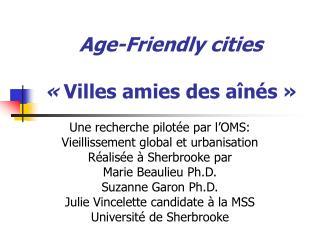 Age-Friendly cities « Villes amies des aînés»