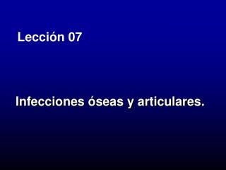 Infecciones óseas y articulares.
