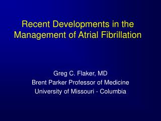 recent developments in the management of atrial fibrillation