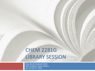 Chem 2281G LIBRARY SESSION