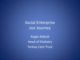 Social Enterprise our Journey