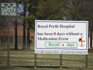 Royal Perth Hospital  has been  0  days without a Medication Error