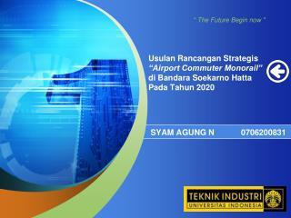 """Usulan Rancangan Strategis """"Airport Commuter Monorail"""" di Bandara Soekarno Hatta Pada Tahun 2020"""