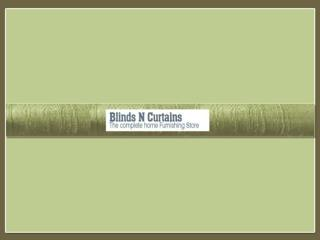 Blinds N Curtains - Pure Dupioni & Taffeta Silk Drapes