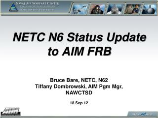 NETC N6 Status Update to AIM FRB
