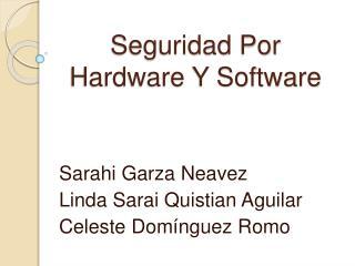 Seguridad Por Hardware Y Software