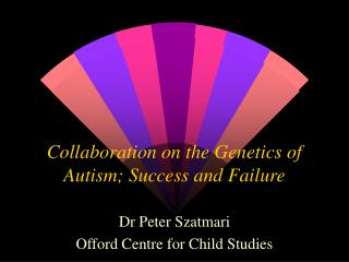 Collaboration on the Genetics of Autism; Success and Failure