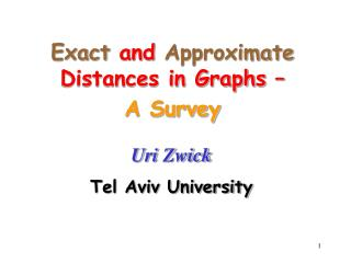 Exact  and  Approximate  Distances in Graphs –  A Survey