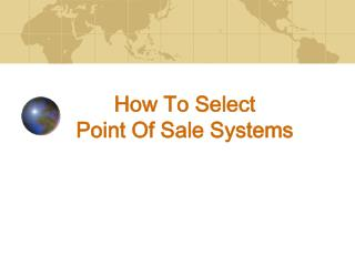 How To Select  Point Of Sale Systems