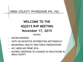 WELCOME TO THE 4 Q2015 R4P MEETING November 17, 2015 AGENDA MCPIPA BUSINESS