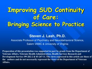 Improving SUD Continuity   of Care:                  Bringing Science to Practice