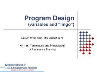 """Program Design (variables and """"lingo"""")"""