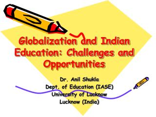 Globalization and Indian Education: Challenges and Opportunities