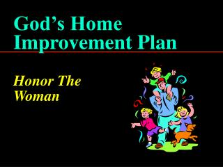 God's Home  Improvement Plan Honor The  Woman