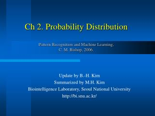 Ch 2. Probability Distribution Pattern Recognition and Machine Learning,  C. M. Bishop, 2006.