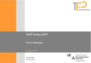 SOFI Turkey 2015 First Evaluation