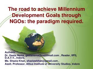 The road to achieve Millennium Development Goals through NGOs: the paradigm required.