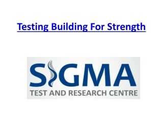 Testing for Building Strength