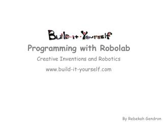 Creative Inventions and Robotics www.build-it-yourself.com