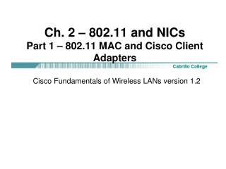 Ch. 2 – 802.11 and NICs Part 1 – 802.11 MAC and Cisco Client Adapters