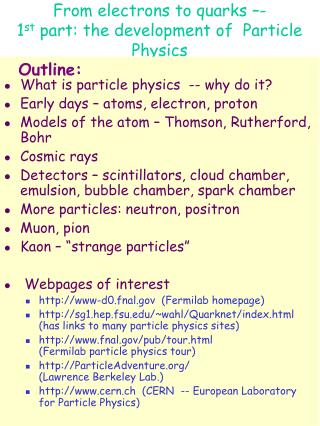From electrons to quarks –- 1 st part: the development of Particle Physics