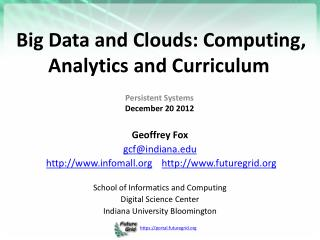 Big Data and Clouds: Computing, Analytics and Curriculum