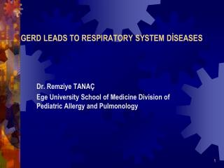 GERD LEADS TO RESPIRATORY SYSTEM DİSEASES