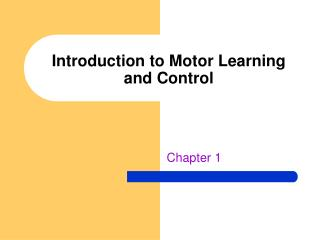 Introduction to Motor Learning and Control