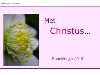 Met  Christus …