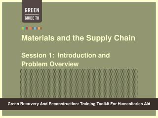 Materials and the Supply Chain Session 1:  Introduction and Problem Overview