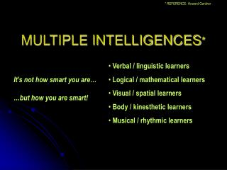 MULTIPLE INTELLIGENCES *