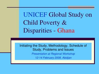 UNICEF  Global Study on Child Poverty & Disparities -  Ghana