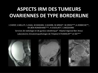 ASPECTS IRM DES TUMEURS OVARIENNES DE TYPE BORDERLINE